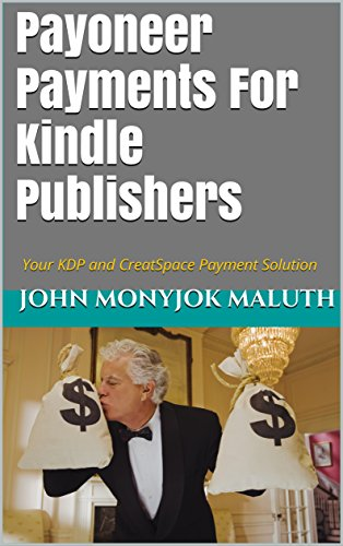 Payoneer Payments For Kindle Publishers: Your KDP and CreatSpace Payment Solution