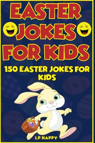 Easter Jokes for Kids: 150 Easter Jokes for Kids