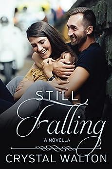 Still Falling: A Home In You Prequel by [Walton, Crystal]