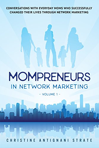 Mompreneurs In Network Marketing Volume 1