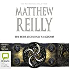 The Four Legendary Kingdoms: Jack West Jr, Book 4 Audiobook by Matthew Reilly Narrated by Sean Mangan