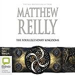 The Four Legendary Kingdoms: Jack West Jr, Book 4 | Matthew Reilly