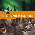 Le dernier lapon (Klemet Nango et Nina Nansen 1) Hörbuch von Olivier Truc Gesprochen von: Jean-Marie Galey