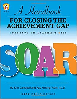 SOAR: A Handbook for Closing the Achievement Gap