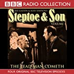 Steptoe & Son: Volume 1: The Lead Man Cometh | Ray Galton,Alan Simpson