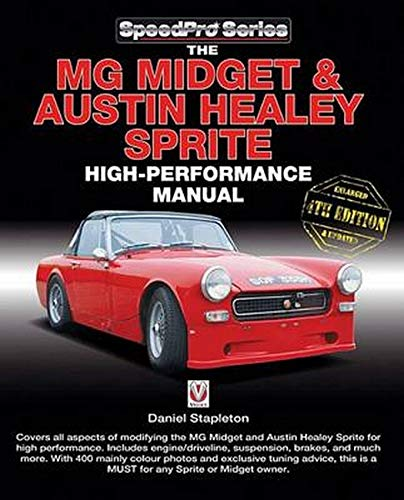 The MG Midget & Austin-Healey Sprite High Performance Manual: Enlarged & updated 4th Edition (SpeedPro Series) (Club Spare Car Parts)