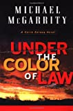 Under the Color of Law, Michael McGarrity, 0525946047