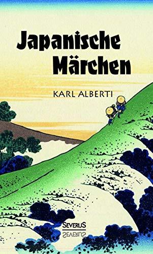Japanische Märchen Taschenbuch – 4. März 2016 Karl Alberti Japanische Märchen Severus Verlag 3958014224