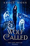 Wolf Called: A Reverse Harem Paranormal Romance (The Last Shifter)
