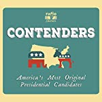 Contenders: America's Most Original Presidential Candidates | Joe Richman