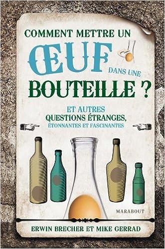 Lire un Comment mettre un oeuf dans une bouteille ? epub, pdf