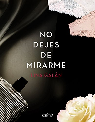 No dejes de mirarme (Spanish Edition)