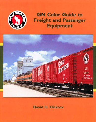 GN (Great Northern) Color Guide to Freight and Passenger Equipment