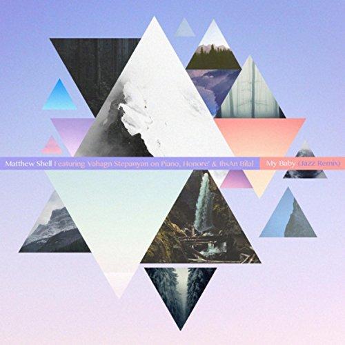 My Baby (Jazz Remix) [feat. Honore', Ihsan Bilal & Vahagn Stepanyan]