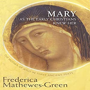 Mary as the Early Christians Knew Her Audiobook