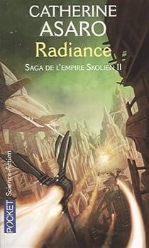 Saga de l'Empire Skolien, Tome 2 : Radiance par Asaro