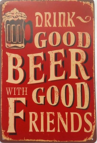 Uniquelover Drink Good Beer with Good Friends Vintage Tin Sign Wall Decor 20 X 30 Cm