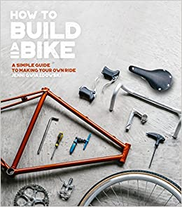 How to build a bike a simple guide to making your own ride how to build a bike a simple guide to making your own ride amazon jenni gwiazdowski 9780711238985 books solutioingenieria Image collections