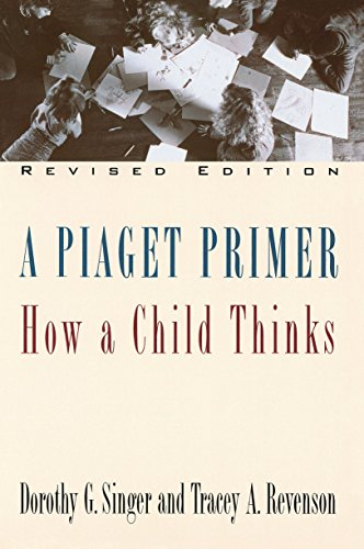 (A Piaget Primer: How a Child Thinks; Revised Edition)