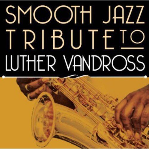 Smooth Jazz Tribute to Luther Vandross by CC ENT / COPYCATS