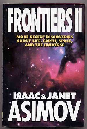 FrontiersII: More Recent Discoveries About Life, Earth, Space and the Universe