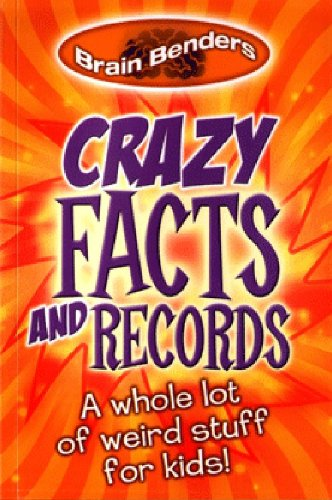 Read Online Crazy Facts and Records: A Whole Lot of Weird Stuff for Kids! pdf epub