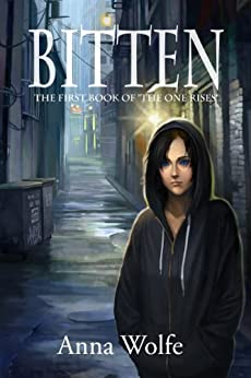 Bitten (The One Rises Book 1) by [Wolfe, Anna]