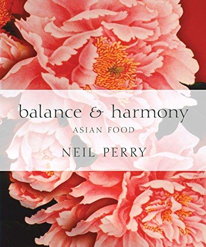 Balance & Harmony: Asian (Neil Perry)