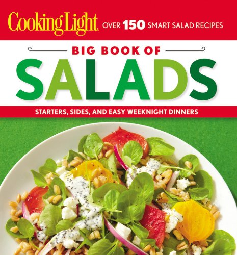 Cooking Light Big Book of Salads: Starters, Sides and Easy Weeknight Dinners by Cooking Light