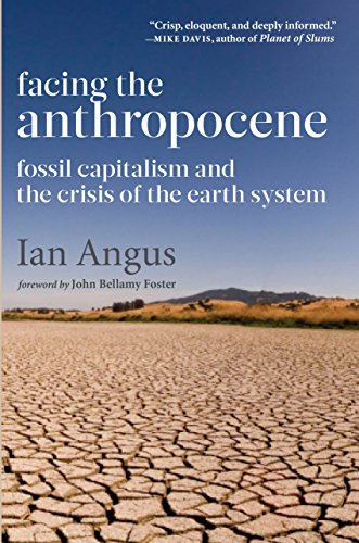Facing the Anthropocene: Fossil Capitalism and the Crisis of the Earth System (World War Two Dates Start And End)