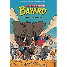 INSPECTEUR BAYARD T.18 : TRAFICS EN AFRIQUE