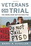 Veterans on Trial, Barry R. Schaller, 1597976962