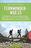 Wanderführer Fernwanderweg E5 Zeit zum Wandern mit Faltkarte: In 26 Etappen über die Alpen von Konstanz nach Avesa. Mit Highlights aus Meran, Verona und Venedig. GPS Tracks zum Download inklusive.