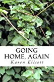 Going Home, Again, Karen Elliott, 1490393528