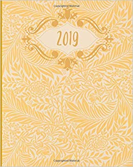 2019: Weekly Planner, Yellow, Pattern, Floral, 8x10 ...