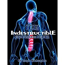 Indestructible Spine and Neck (The Indestructible Body Book 3)