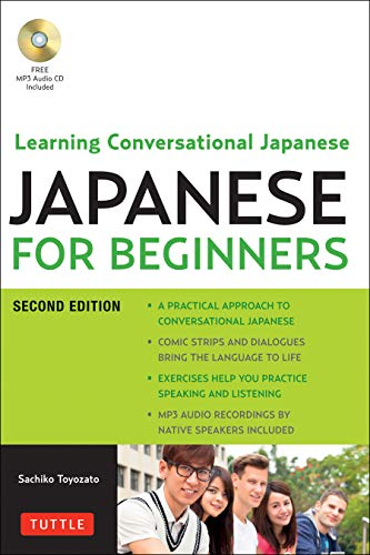 Japanese for Beginners: Learning Conversational Japanese - Second Edition (Includes Both Online Audio and CD)