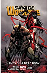 Savage Wolverine Vol. 2: Hands On A Dead Body Kindle Edition