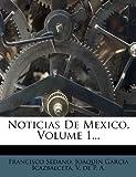 Noticias de Mexico, Volume 1..., Francisco Sedano, 1271655454