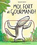 """Afficher """"Moi, fort et gourmand !"""""""