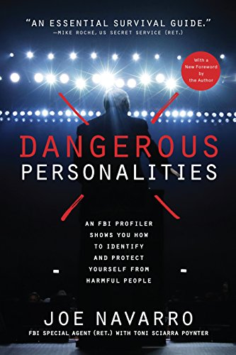 Dangerous Personalities: An FBI Profiler Shows You How to Identify and Protect Yourself from Harmful - Stores Navarro