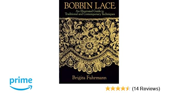 Bobbin Lace An Illustrated Guide To Traditional And Contemporary