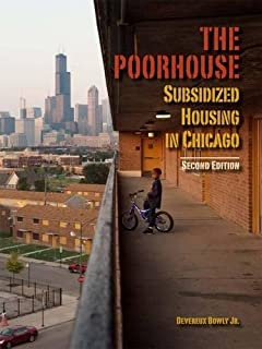 Blueprint for disaster the unraveling of chicago public housing the poorhouse subsidized housing in chicago malvernweather Images