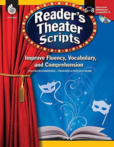 - Reader's Theater Scripts: Improve Fluency, Vocabulary, and Comprehension: Grades 6-8