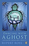 Dancing with a Ghost: Exploring Indian Reality