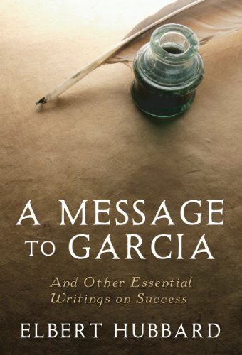 Amazon.com: A Message to Garcia: And Other Essential Writings on ...