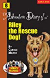 The Adventure Diaries of Riley, the Rescue Dog!, Carole Marsh, 0635011514