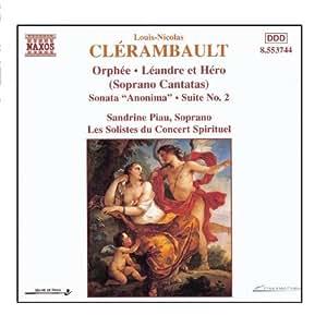 Clerambault - Orphee; Leandre et Hero (Soprano Cantatas) / Piau, Les Solistes du Concert Spirituel