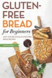 Gluten Free Bread for Beginners, Shasta press, 1623152127