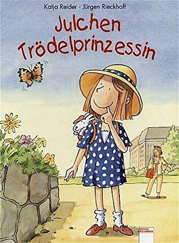 Julchen Trödelprinzessin (Edition Bücherbär)